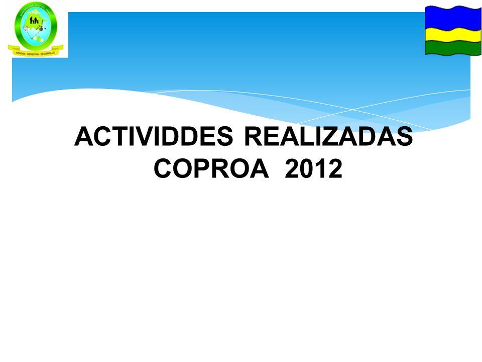 ACTIVIDDES REALIZADAS COPROA 2012