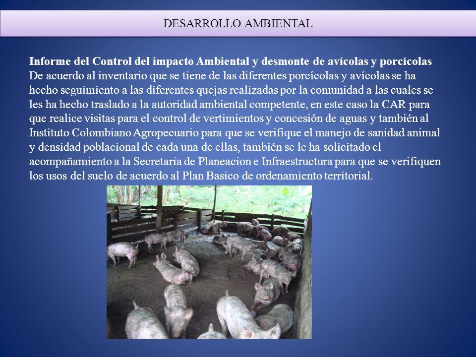DESARROLLO AMBIENTAL Informe del Control del impacto Ambiental y desmonte de avícolas y porcícolas.