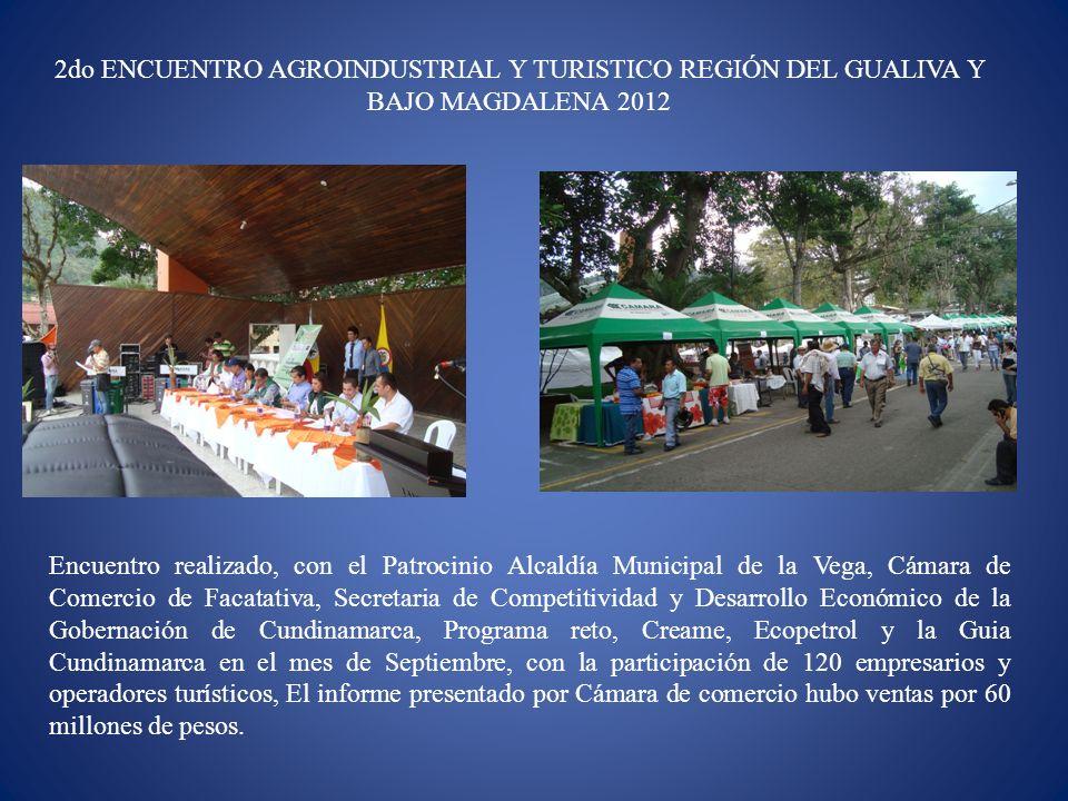 2do ENCUENTRO AGROINDUSTRIAL Y TURISTICO REGIÓN DEL GUALIVA Y BAJO MAGDALENA 2012