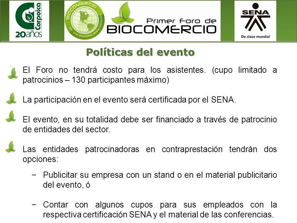 Políticas del evento El Foro no tendrá costo para los asistentes. (cupo limitado a patrocinios – 130 participantes máximo)