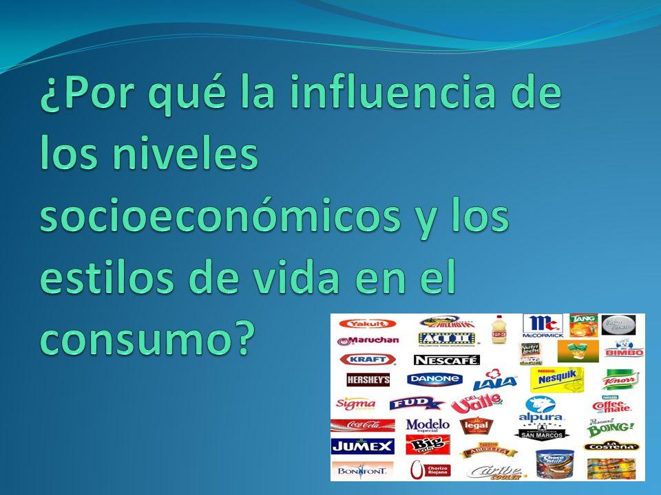 ¿Por qué la influencia de los niveles socioeconómicos y los estilos de vida en el consumo