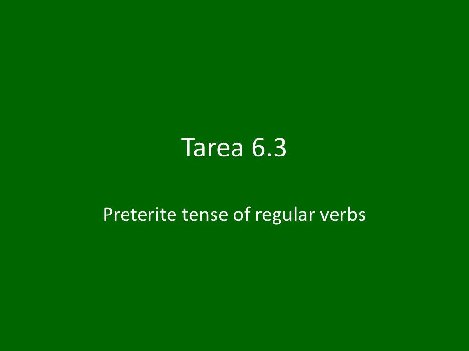Preterite tense of regular verbs