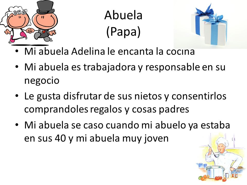 Abuela (Papa) Mi abuela Adelina le encanta la cocina