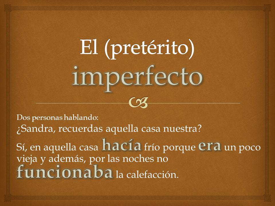 El (pretérito) imperfecto