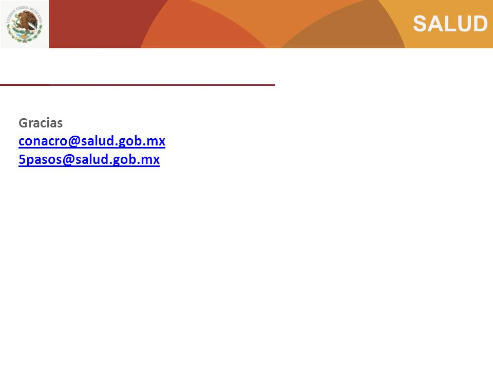 Gracias conacro@salud.gob.mx 5pasos@salud.gob.mx