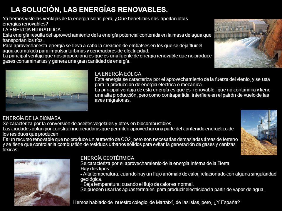 LA SOLUCIÓN, LAS ENERGÍAS RENOVABLES.