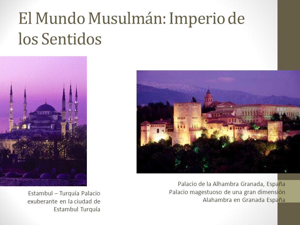 El Mundo Musulmán: Imperio de los Sentidos