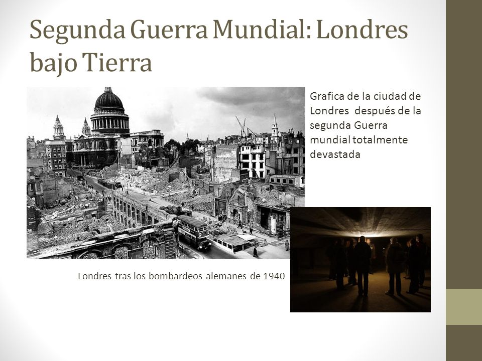 Segunda Guerra Mundial: Londres bajo Tierra