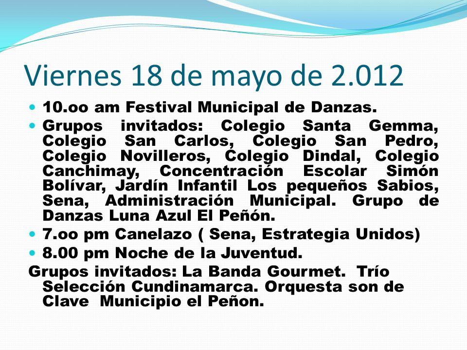 Viernes 18 de mayo de 2.012 10.oo am Festival Municipal de Danzas.