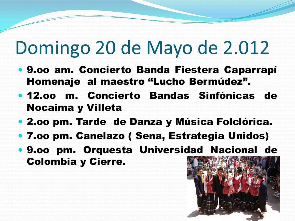 Domingo 20 de Mayo de 2.012 9.oo am. Concierto Banda Fiestera Caparrapí Homenaje al maestro Lucho Bermúdez .