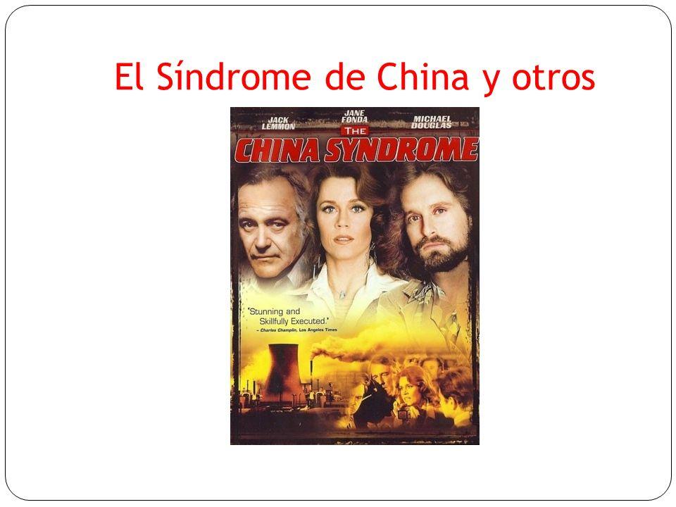 El Síndrome de China y otros