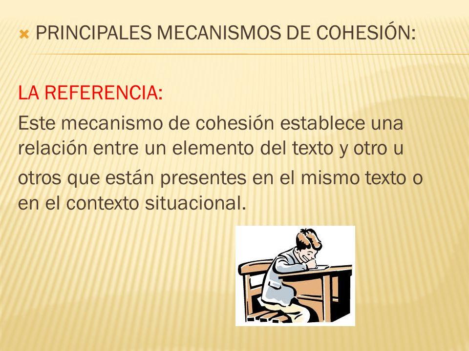 PRINCIPALES MECANISMOS DE COHESIÓN: