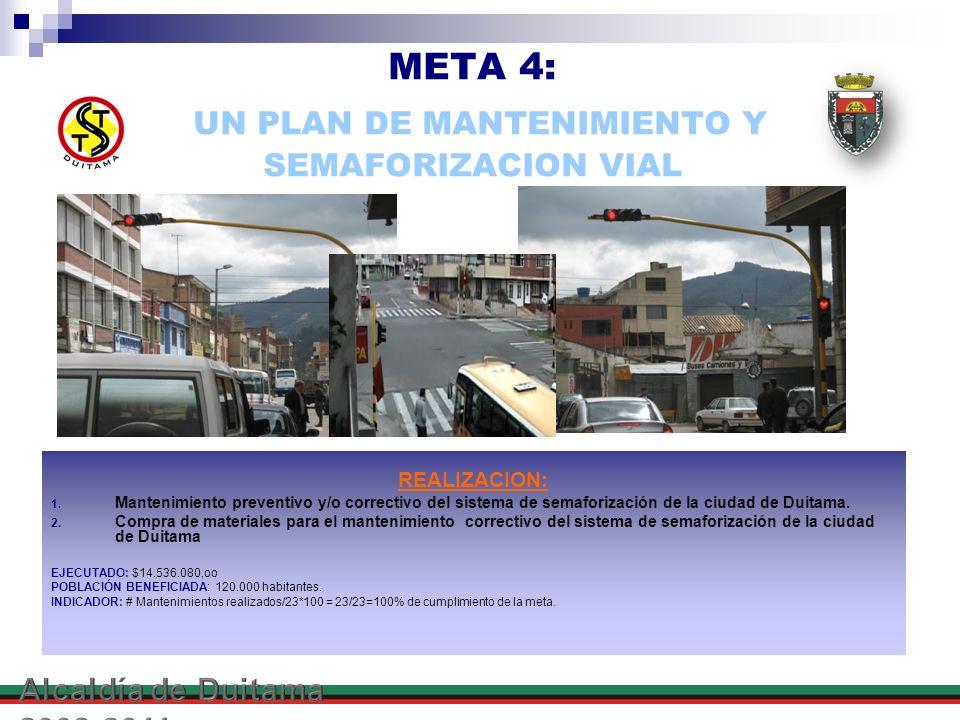 META 4: UN PLAN DE MANTENIMIENTO Y SEMAFORIZACION VIAL