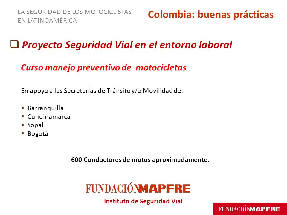 Colombia: buenas prácticas 600 Conductores de motos aproximadamente.