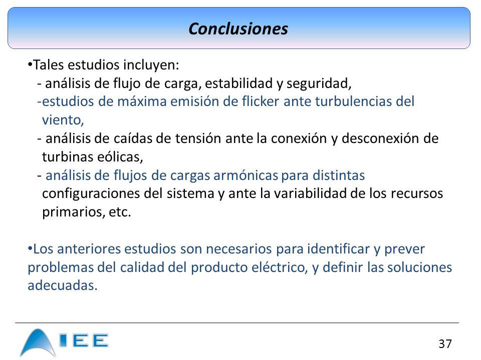 Conclusiones Tales estudios incluyen: