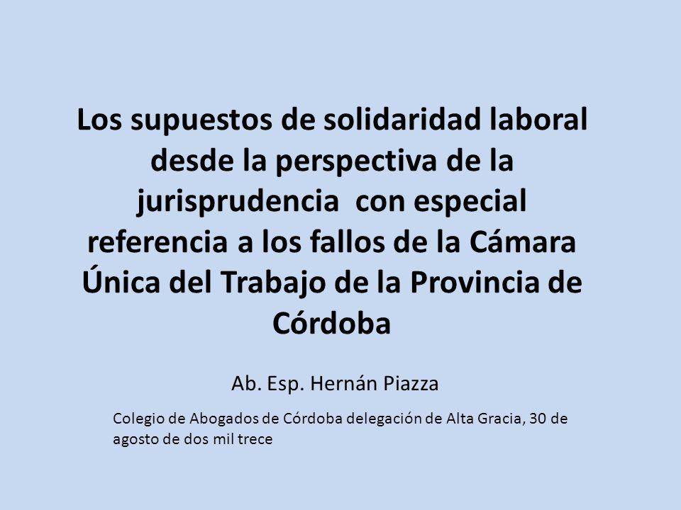 Los supuestos de solidaridad laboral desde la perspectiva de la jurisprudencia con especial referencia a los fallos de la Cámara Única del Trabajo de la Provincia de Córdoba