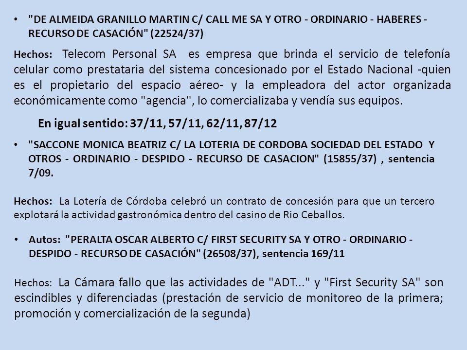 DE ALMEIDA GRANILLO MARTIN C/ CALL ME SA Y OTRO - ORDINARIO - HABERES - RECURSO DE CASACIÓN (22524/37)