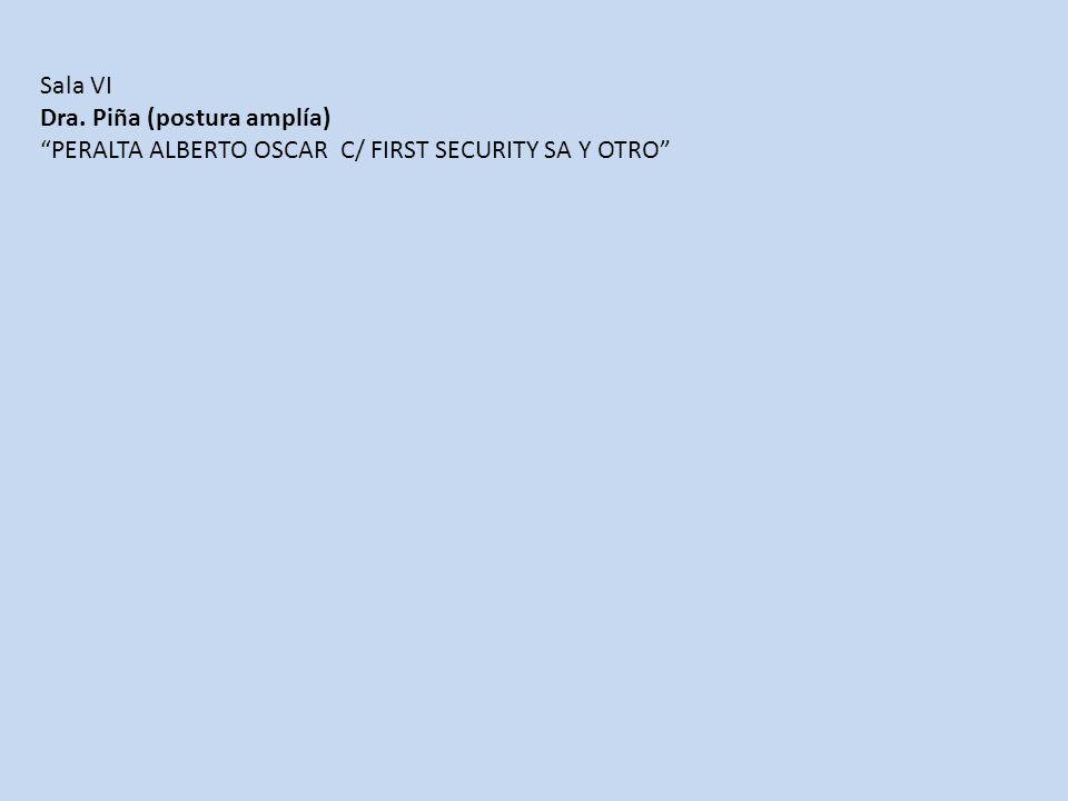 Sala VI Dra. Piña (postura amplía) PERALTA ALBERTO OSCAR C/ FIRST SECURITY SA Y OTRO