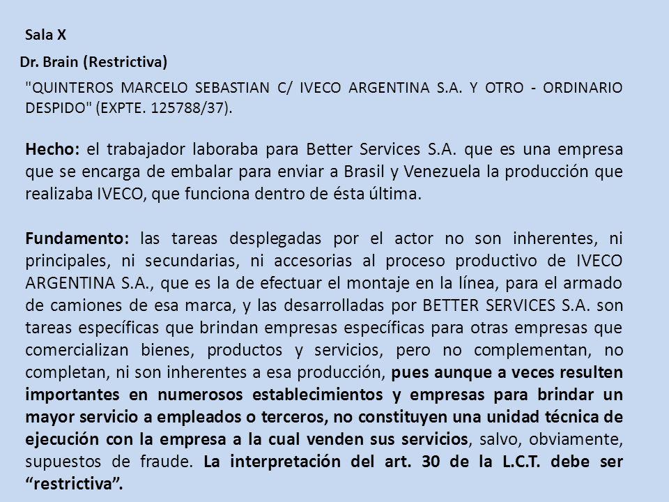Sala X Dr. Brain (Restrictiva) QUINTEROS MARCELO SEBASTIAN C/ IVECO ARGENTINA S.A. Y OTRO - ORDINARIO DESPIDO (EXPTE. 125788/37).