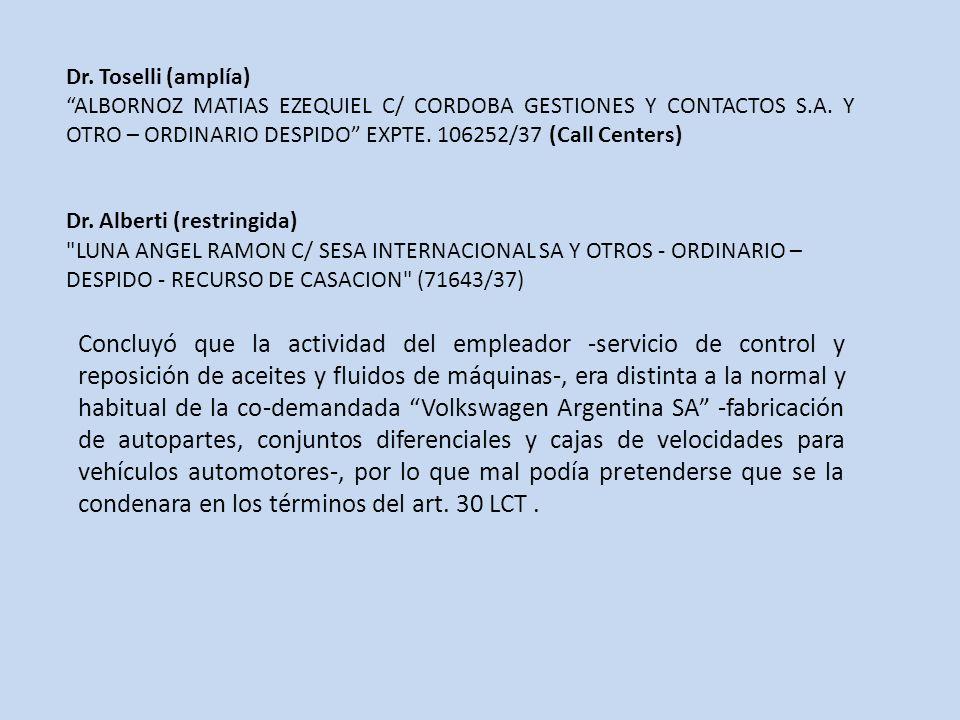 Dr. Toselli (amplía) ALBORNOZ MATIAS EZEQUIEL C/ CORDOBA GESTIONES Y CONTACTOS S.A. Y OTRO – ORDINARIO DESPIDO EXPTE. 106252/37 (Call Centers)