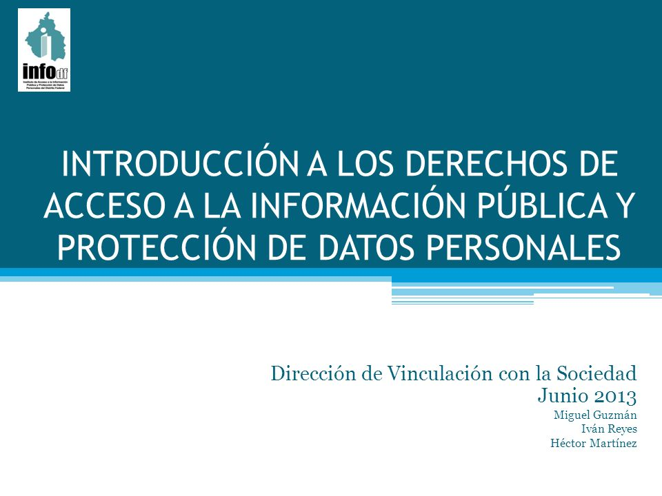 INTRODUCCIÓN A LOS DERECHOS DE ACCESO A LA INFORMACIÓN PÚBLICA Y PROTECCIÓN DE DATOS PERSONALES