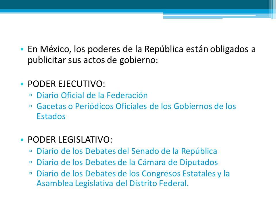 En México, los poderes de la República están obligados a publicitar sus actos de gobierno: