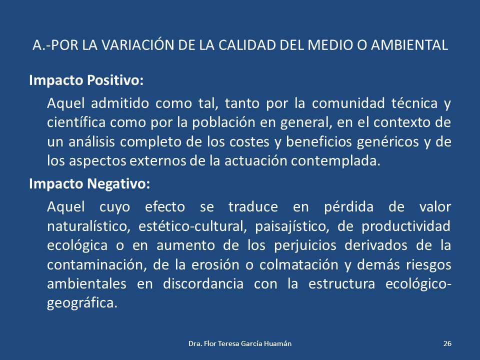 A.-POR LA VARIACIÓN DE LA CALIDAD DEL MEDIO O AMBIENTAL