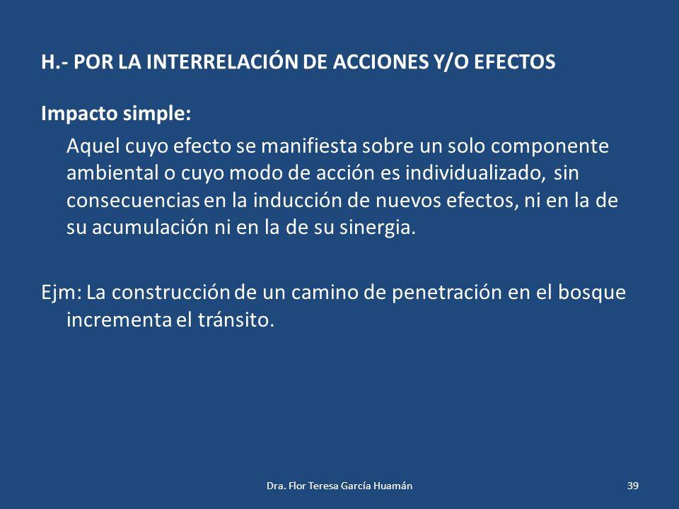 H.- POR LA INTERRELACIÓN DE ACCIONES Y/O EFECTOS