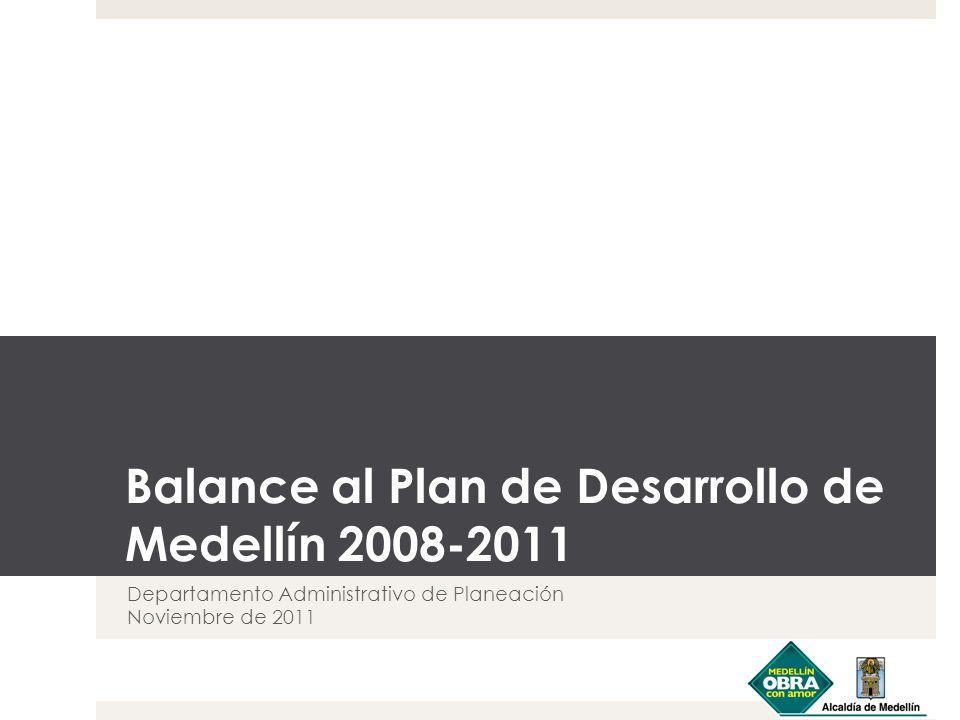 Balance al Plan de Desarrollo de Medellín 2008-2011