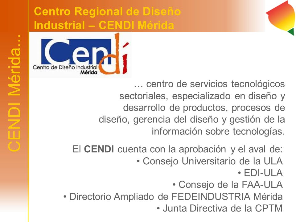 CENDI Mérida... Centro Regional de Diseño Industrial – CENDI Mérida