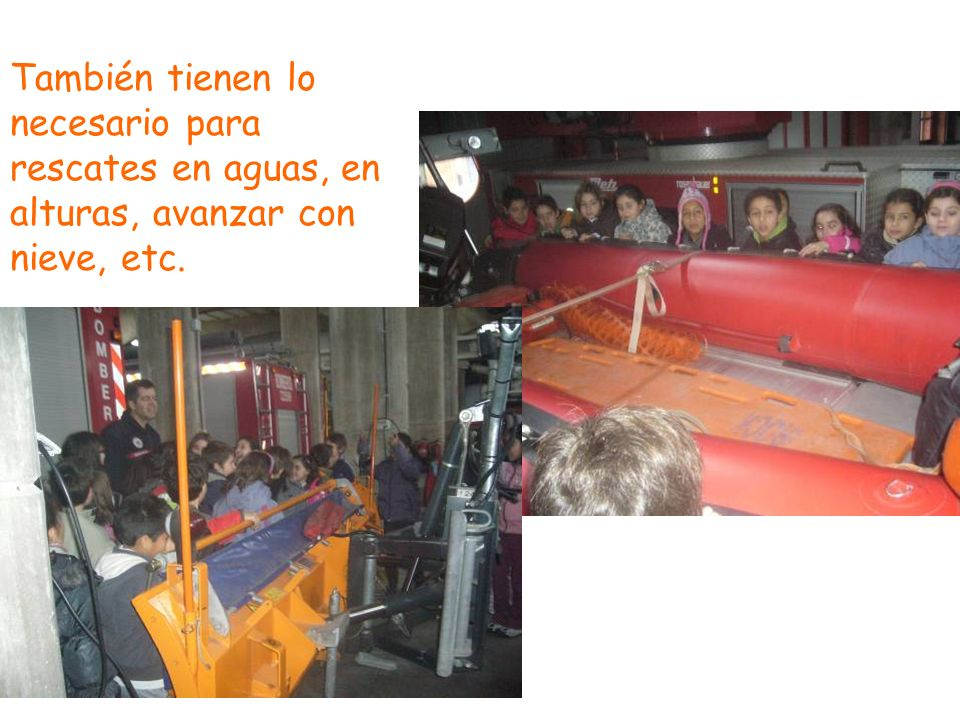 También tienen lo necesario para rescates en aguas, en alturas, avanzar con nieve, etc.