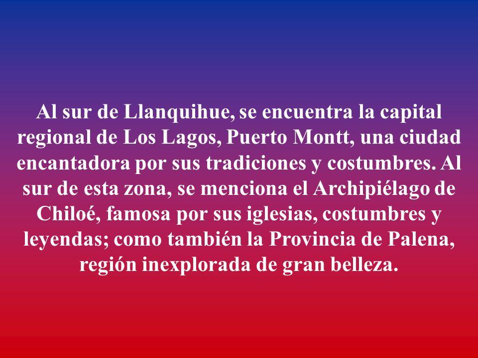 Al sur de Llanquihue, se encuentra la capital regional de Los Lagos, Puerto Montt, una ciudad encantadora por sus tradiciones y costumbres.