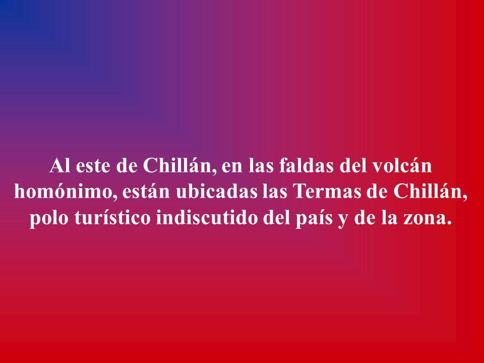 Al este de Chillán, en las faldas del volcán homónimo, están ubicadas las Termas de Chillán, polo turístico indiscutido del país y de la zona.