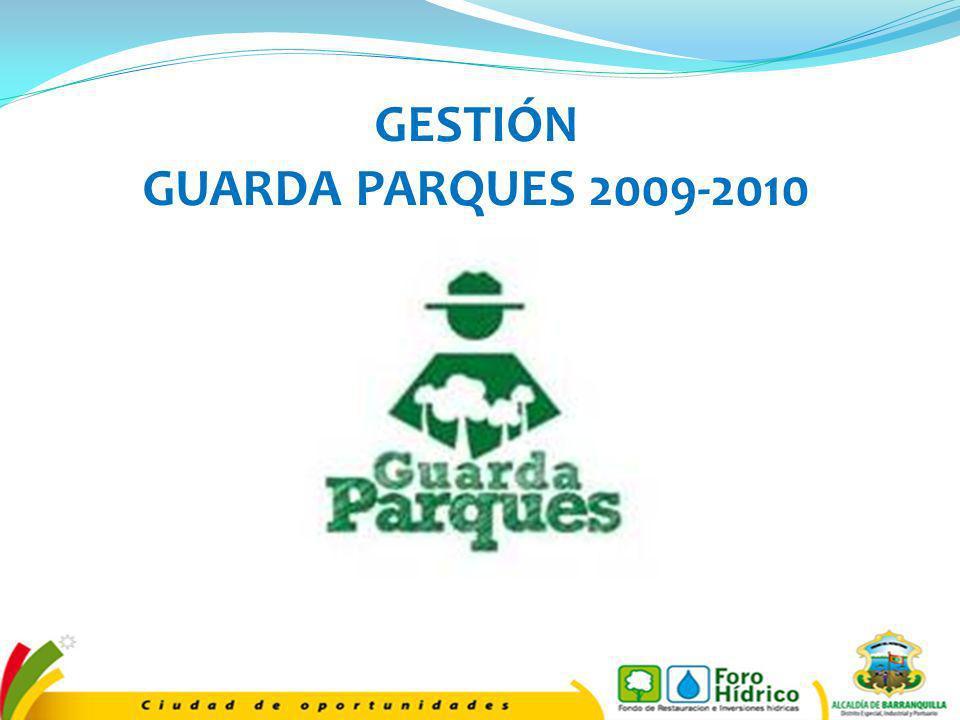GESTIÓN GUARDA PARQUES 2009-2010