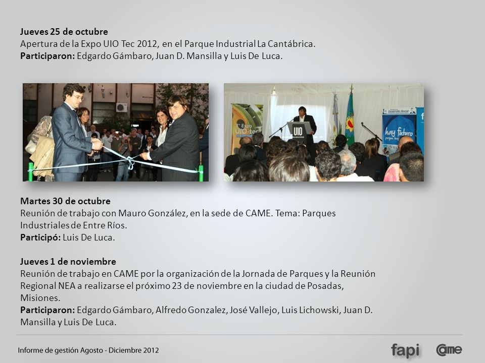 Jueves 25 de octubre Apertura de la Expo UIO Tec 2012, en el Parque Industrial La Cantábrica.