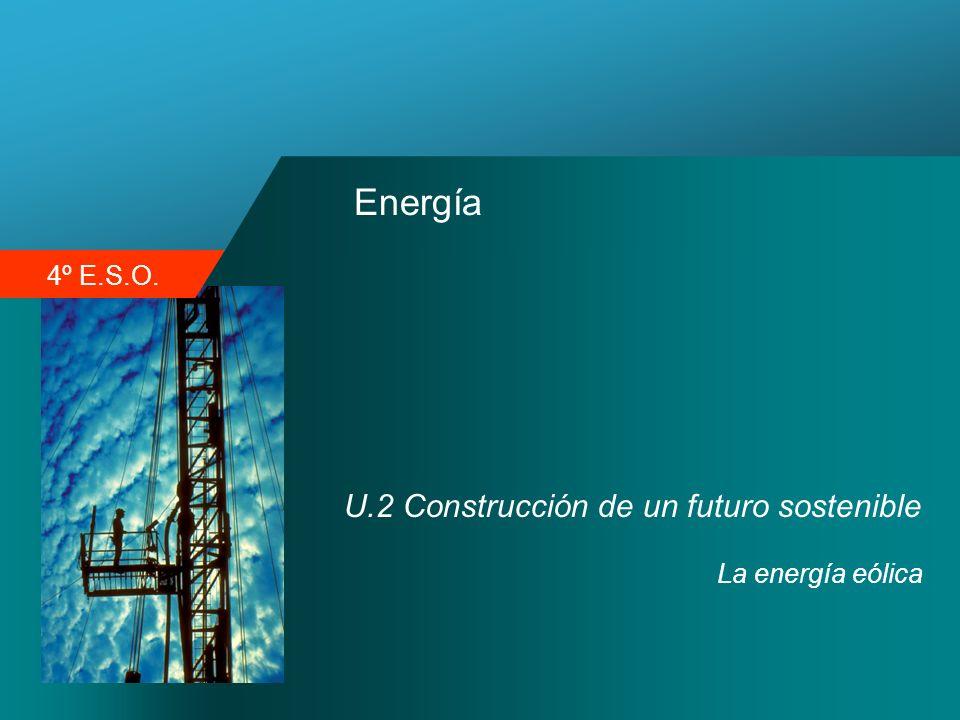 Energía U.2 Construcción de un futuro sostenible La energía eólica