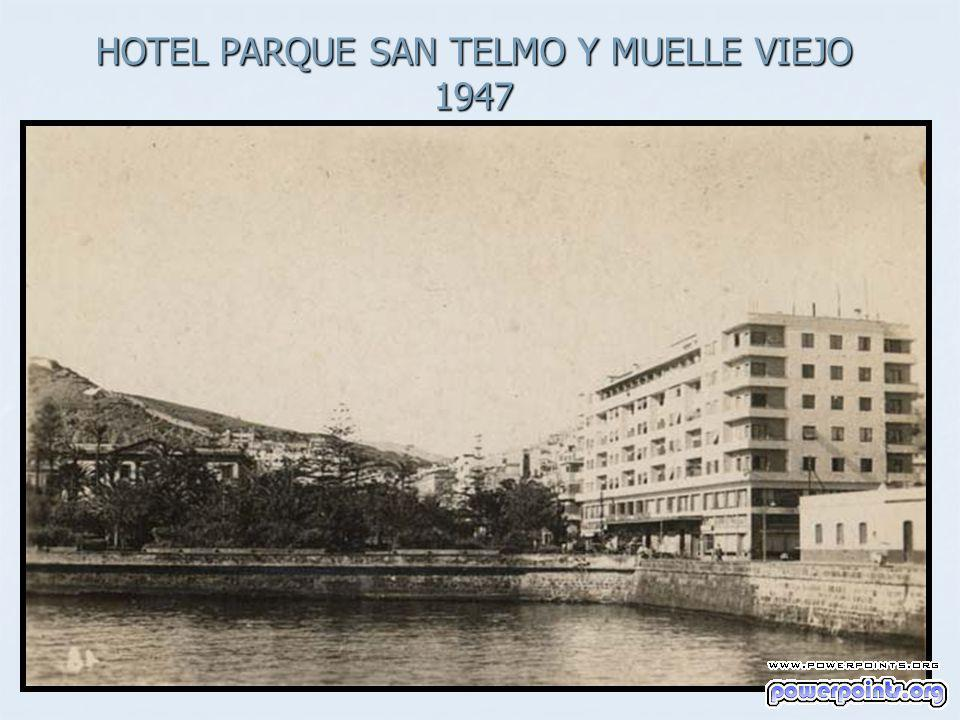 HOTEL PARQUE SAN TELMO Y MUELLE VIEJO 1947