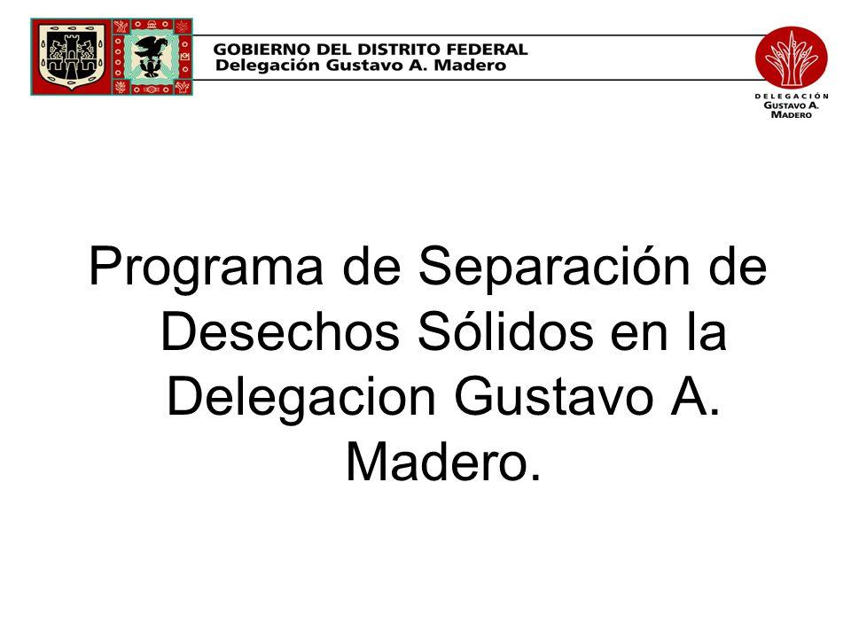 Programa de Separación de Desechos Sólidos en la Delegacion Gustavo A