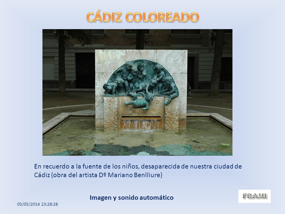CÁDIZ COLOREADO En recuerdo a la fuente de los niños, desaparecida de nuestra ciudad de Cádiz (obra del artista Dº Mariano Benlliure)