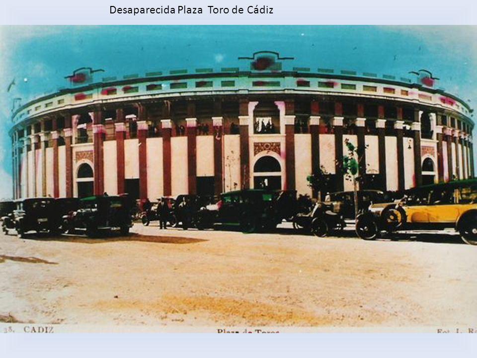 Desaparecida Plaza Toro de Cádiz