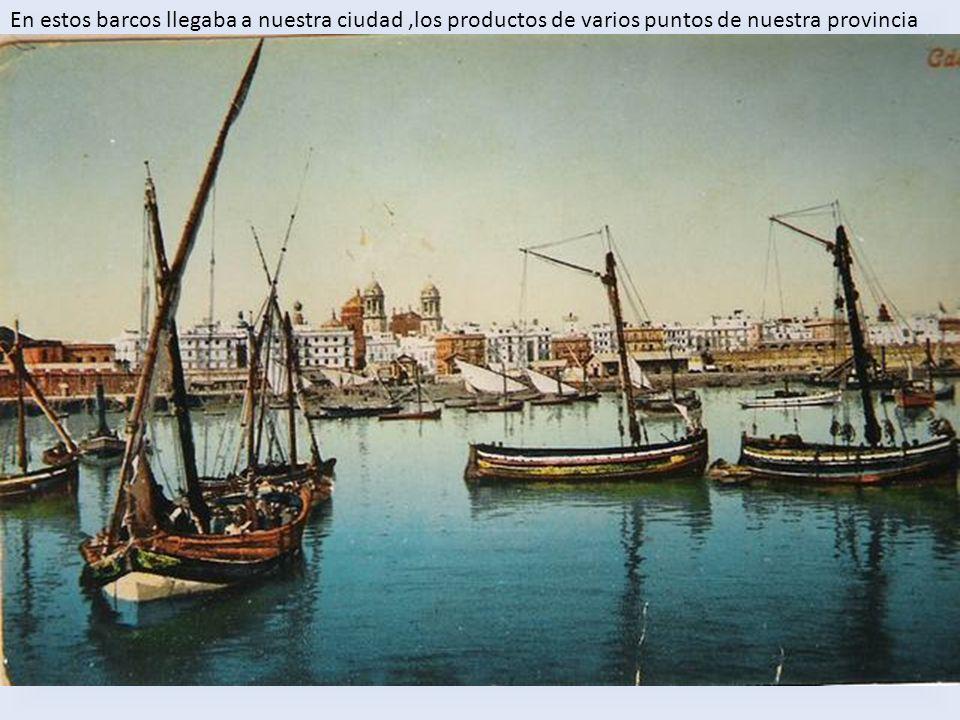 En estos barcos llegaba a nuestra ciudad ,los productos de varios puntos de nuestra provincia