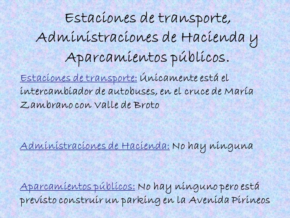 Estaciones de transporte, Administraciones de Hacienda y Aparcamientos públicos.