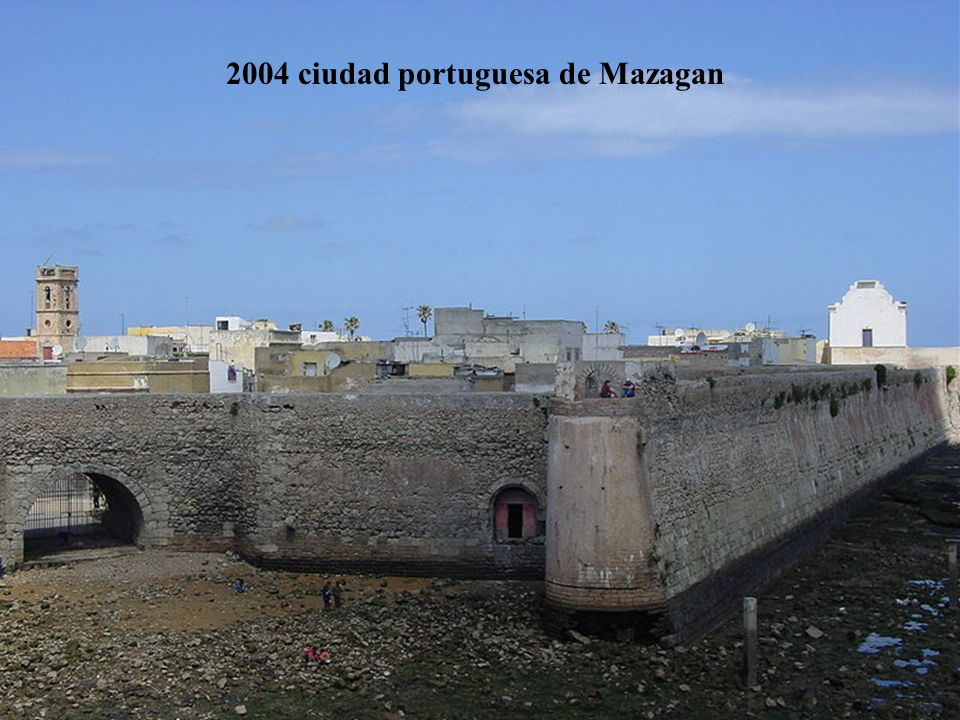 2004 ciudad portuguesa de Mazagan