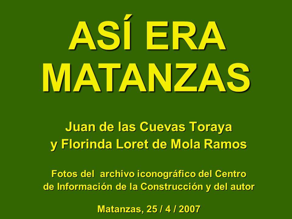 ASÍ ERA MATANZAS Juan de las Cuevas Toraya