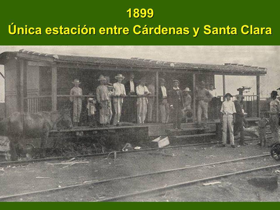 1899 Única estación entre Cárdenas y Santa Clara