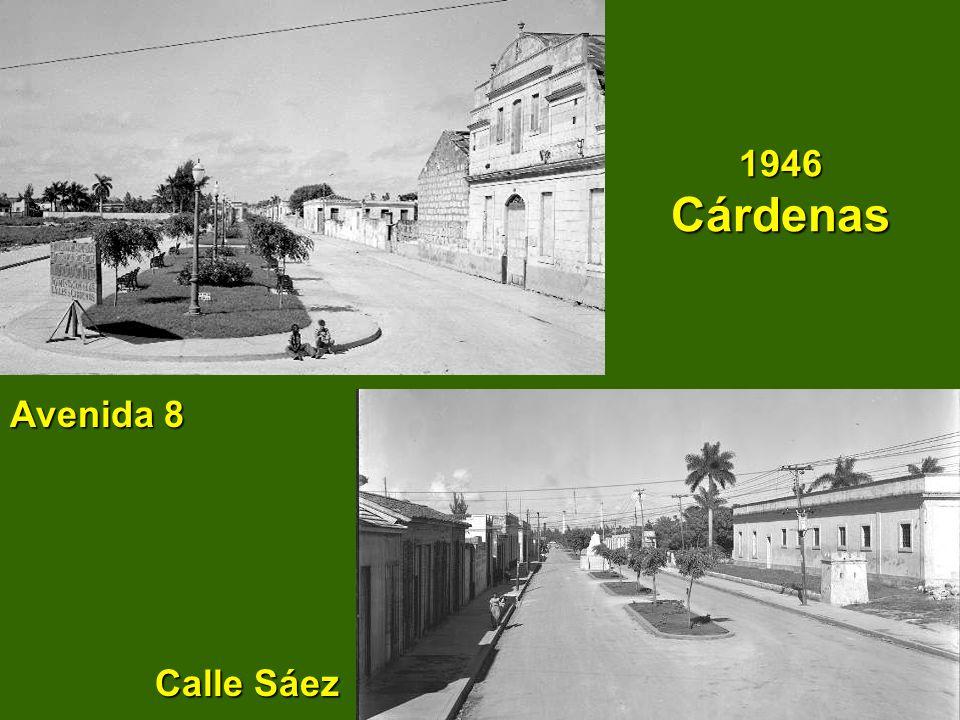 1946 Cárdenas Avenida 8 Calle Sáez