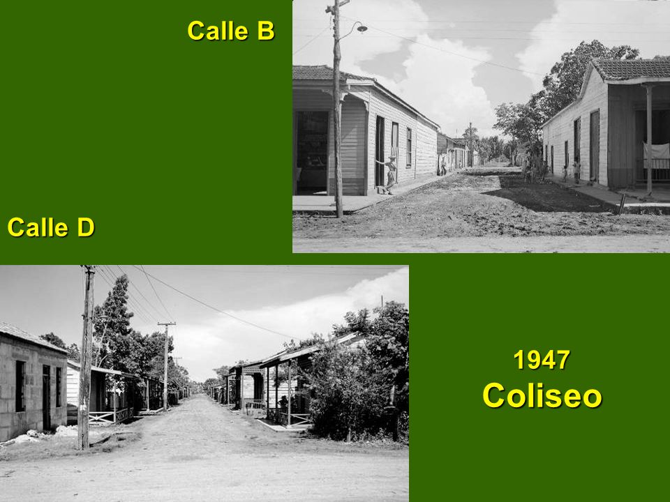 Calle B Calle D 1947 Coliseo