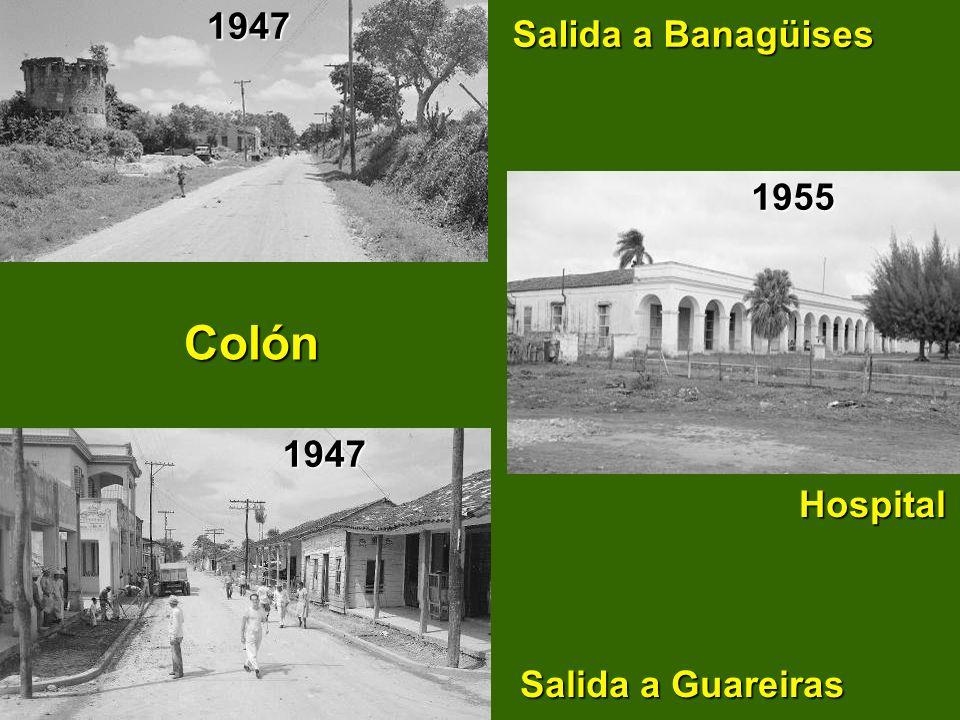 Colón 1947 Salida a Banagüises Colón 1955 1947