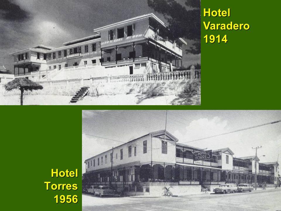 Hotel Varadero 1914 Hotel Torres 1956