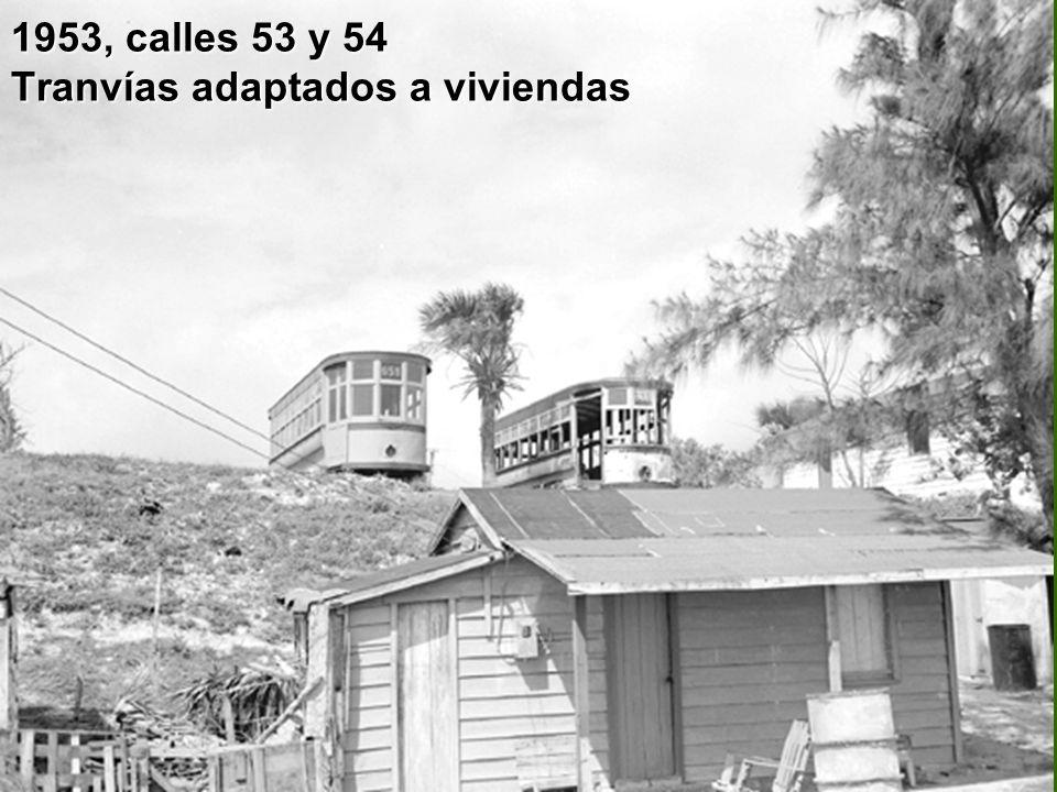 1953, calles 53 y 54 Tranvías adaptados a viviendas